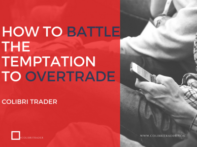 How to Battle the Temptation to Overtrade